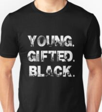 Young. Gifted. Black T-Shirt