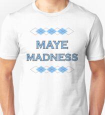 Maye Madness Unisex T-Shirt