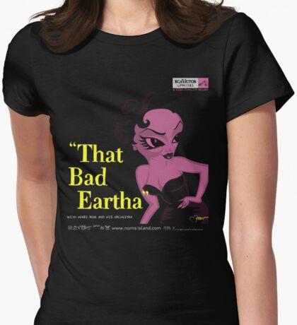 THAT BAD EARTHA T-Shirt