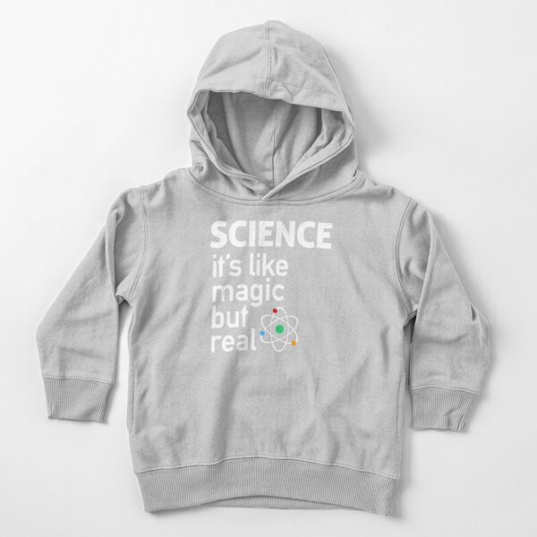 SCIENCE: It's Like Magic, But Real Toddler Pullover Hoodie