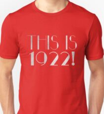 Thoroughly Modern Millie - This is 1922! Unisex T-Shirt