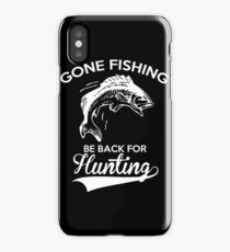 Hunting Gone Fishing Be Back For Hunting iPhone Case/Skin