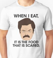 Ron Swanson - The Food Is Scared Unisex T-Shirt