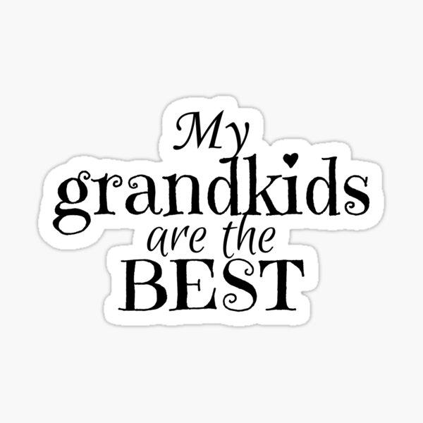 My Grandkids Are The Best Sticker