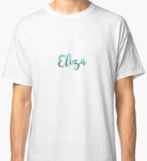 ... Eliza ... Classic T-Shirt