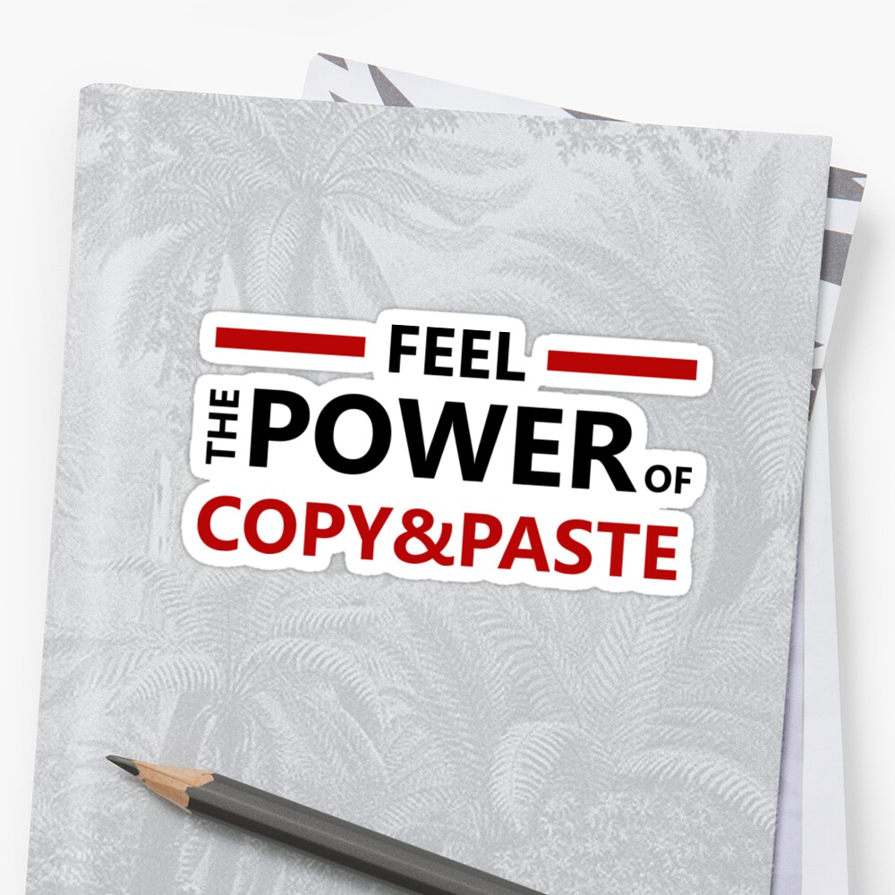 «feel the power of copy paste» de yourgeekside
