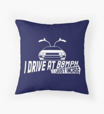 I Drive at 88mph... Just In Case Throw Pillow