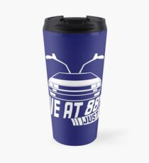 I Drive at 88mph... Just In Case Travel Mug