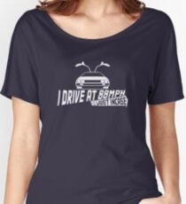 I Drive at 88mph... Just In Case Women's Relaxed Fit T-Shirt