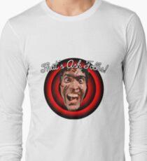 Evil Dead/Ashley Williams. That's Ash Folks! Long Sleeve T-Shirt