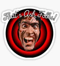 Evil Dead/Ashley Williams. That's Ash Folks! Sticker