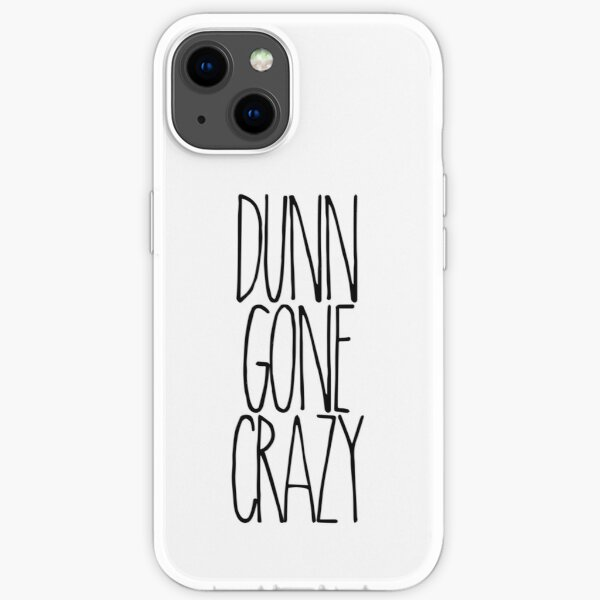 DUNN GONE CRAZY iPhone Soft Case