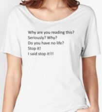 Don't Read This Shirt Women's Relaxed Fit T-Shirt