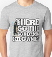 there go the Goddamn Brownies Unisex T-Shirt