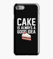 Cake is a Good Idea iPhone Case/Skin