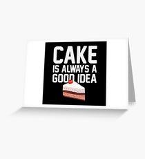 Cake is a Good Idea Greeting Card