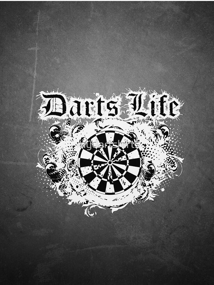 Darts Life Darts Shirt by mydartshirts
