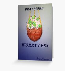 Pray More Worry less St Matthew Greeting Card