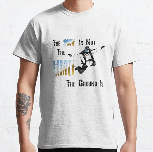 The Sky Is Not The Limit Classic T-Shirt