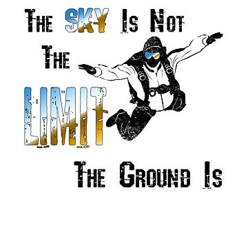 The Sky Is Not The Limit by wykd-designs