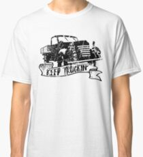 Keep Truckin' Classic T-Shirt
