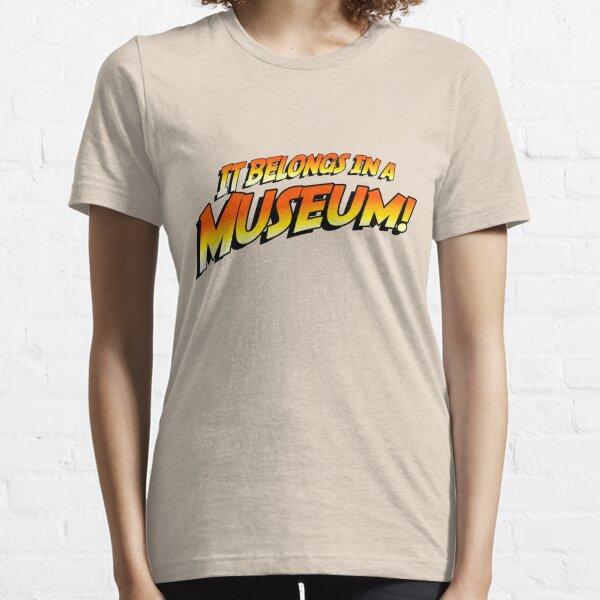 ¡Pertenece a un museo! Camiseta esencial