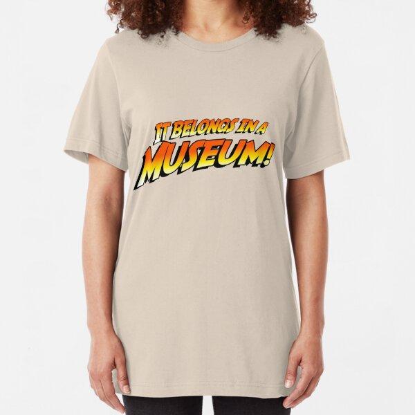 It Belongs In A Museum! Slim Fit T-Shirt