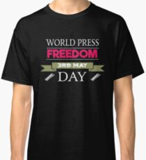 World Press Freedom Day 3rd May Classic T-Shirt
