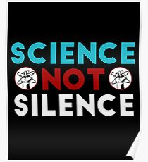 Science not silence T-shirt Poster