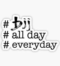 BJJ All Day Everyday  Sticker