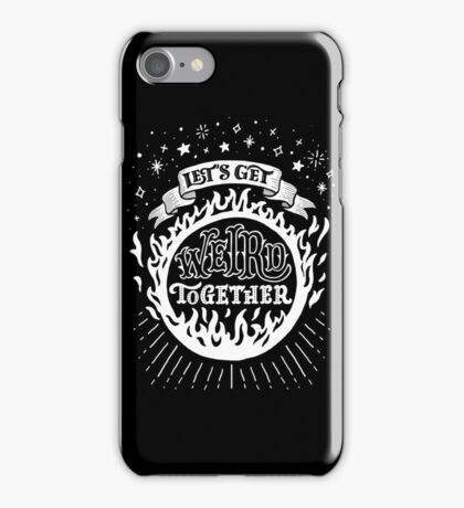 Let's get weird together iPhone Case/Skin