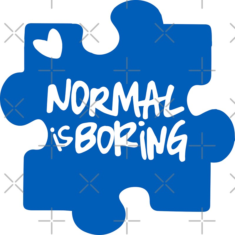 U0026quot Normal Is Boring  Autism Awareness U0026quot  Stickers By Lolotees