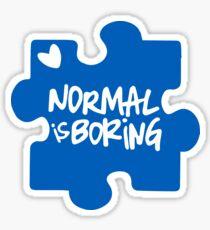 Normal ist langweilig, Autismus Bewusstsein Sticker