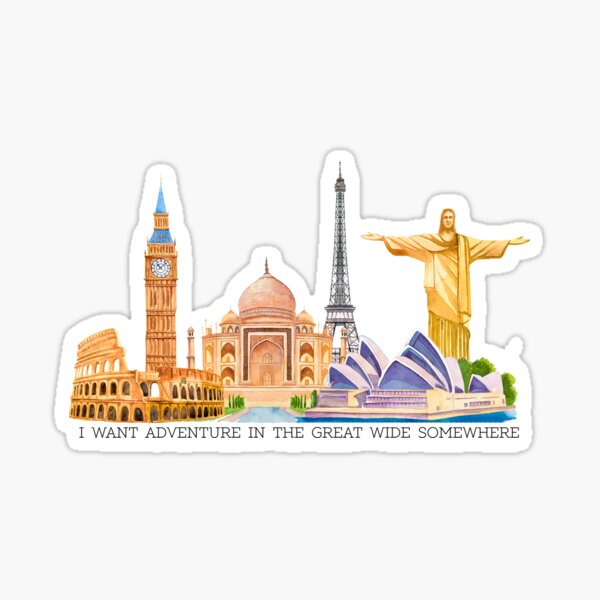 I want adventure in the great wide somewhere (wonders) Sticker