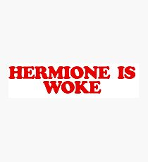 Hermione is Woke Photographic Print