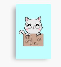 Here's Your Sign - Kitty Cat Says Eat a Bag of Dicks Canvas Print