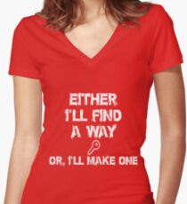 Either I'll find a way  Or, I'll make one       Women's Fitted V-Neck T-Shirt