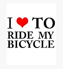 I Love To Ride My Bicycle GREEN ECO ENVIRONMENT WIGGINS CYCLING BIKING Photographic Print