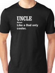 Uncle Like a dad only cooler Unisex T-Shirt