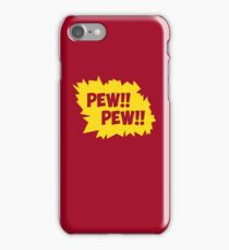 PEW!! PEW!! iPhone Case/Skin