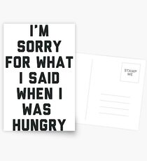 Sorry For What I Said When I was Hungry Postcards