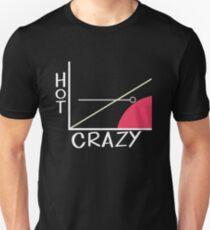 Verrückt gegen Heiß Unisex T-Shirt