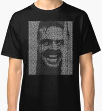 The Shining - All Work And No Play Makes Jack A Dull Boy Classic T-Shirt