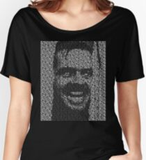 The Shining - All Work And No Play Makes Jack A Dull Boy Women's Relaxed Fit T-Shirt