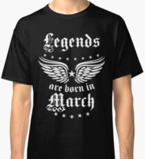 Legends are born in March Happy Birthday Super Star  Classic T-Shirt