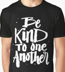 Be Kind to one Another - Kindness Saying  Graphic T-Shirt