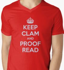 Keep Clam and Proof Read - Funny Teacher Gifts Men's V-Neck T-Shirt