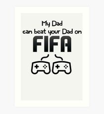 My Dad - Fifa Art Print