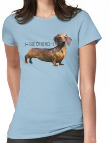 Dachshund < I Love You This Much > dog lover shirt Womens Fitted T-Shirt