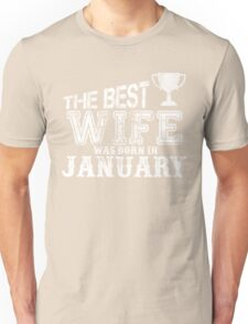 THE BEST WIFE BORN IN JANUARY T SHIRT Unisex T-Shirt